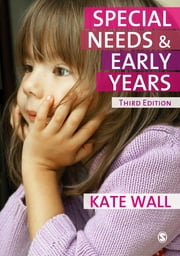 Special Needs and Early Years - A Practitioner Guide ebook by Kate Wall