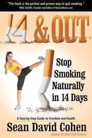 14 & Out - Stop Smoking Naturally in 14 Days ebook by Sean David Cohen,McGary