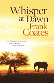 Whisper at Dawn ebook by Frank Coates