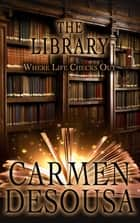 The Library ebook by Carmen DeSousa