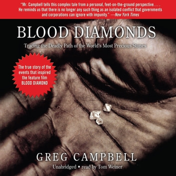 Blood Diamonds - Tracing the Path of the World's Most Precious Stones audiobook by Greg Campbell