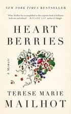 Heart Berries - A Memoir ebook by Terese Marie Mailhot