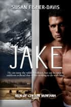 JAKE Men of Clifton, Montana Book 1 ebook by Susan Fisher-Davis