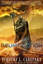 Reunification ebook by Timothy L. Cerepaka