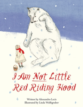 I Am Not Little Red Riding Hood ebook by Alessandro Lecis