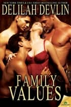 Family Values ebook by Delilah Devlin