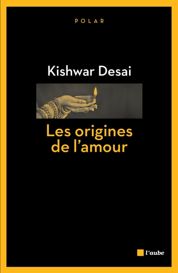 Les origines de l'amour ebook by Kishwar DESAI