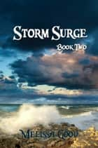 Storm Surge - Part 2 ebook by Melissa Good