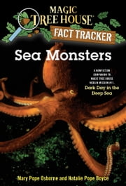 Sea Monsters - A Nonfiction Companion to Magic Tree House Merlin Mission #11: Dark Day in the Deep Sea ebook by Mary Pope Osborne,Natalie Pope Boyce