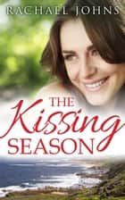 The Kissing Season (novella) ebook by Rachael Johns
