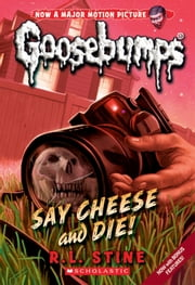 Say Cheese and Die! ebook by R.L. Stine