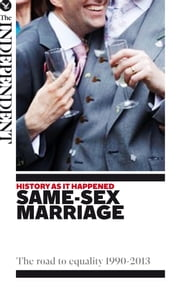 Same-Sex Marriage - The Road to Equality, 1990-2013 ebook by Andrew Grice,Andy McSmith,Oliver Wright