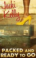 PACKED AND READY TO GO ebook by Jacki Kelly