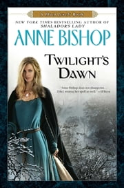 Twilight's Dawn - A Black Jewels Book ebook by Anne Bishop