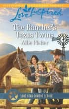 The Rancher's Texas Twins (Mills & Boon Love Inspired) (Lone Star Cowboy League: Boys Ranch, Book 6) eBook by Allie Pleiter