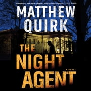The Night Agent - A Novel sesli kitap by Matthew Quirk
