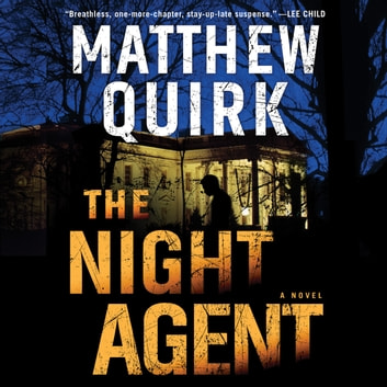 The Night Agent - A Novel audiobook by Matthew Quirk