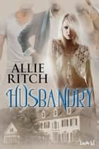 Husbandry ebook by Allie Ritch