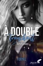 À double tranchant, tome 2 : Révélations eBook by Feryel
