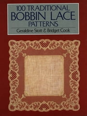100 Traditional Bobbin Lace Patterns ebook by Bridget Cook,Geraldine Stott