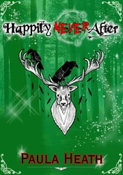 "Happily ""Never"" After ebook by Paula Heath"
