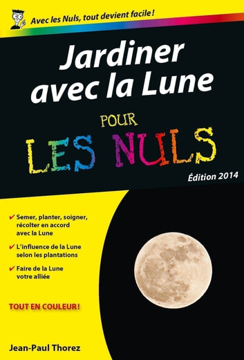 jardiner avec la lune poche pour les nuls ebook by jean paul thorez 9782754055154 rakuten kobo. Black Bedroom Furniture Sets. Home Design Ideas