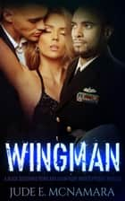 Wingman ebook by Jude E. McNamara
