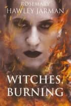 WITCHES BURNING ebook by Rosemary Hawley Jarman