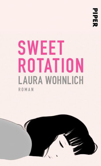Sweet Rotation - Roman ebook by Laura Wohnlich