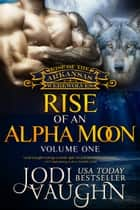 RISE OF AN ALPHA MOON Vol 1 ebook by Jodi Vaughn