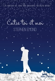 Entre toi et moi ebook by Stephen Emond