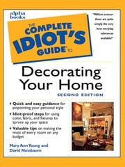 The Complete Idiot's Guide to Decorating Your Home, 2E ebook by Mary Young