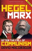 Hegel and Marx - After the Fall of Communism ebook by David MacGregor