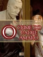 O Crime do Padre Amaro - Cenas da Vida Devota ebook by Eça de Queirós