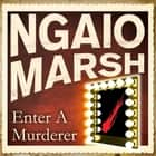 Enter A Murderer audiobook by Ngaio Marsh