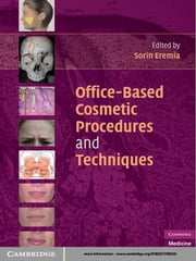 Office-Based Cosmetic Procedures and Techniques ebook by Sorin Eremia