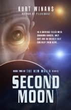 Second Moon ebook by Kurt Winans
