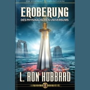 Conquest of the Physical Universe (GERMAN) audiobook by L. Ron Hubbard