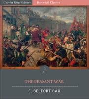 The Peasant War (Illustrated Edition) ebook by E. Belfort Bax