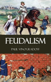 Feudalism ebook by Paul Vinogradoff