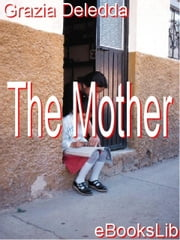 The Mother ebook by Deledda, Grazia