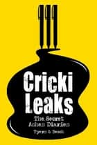 CrickiLeaks ebook by Alan Tyers,Gin & Juice Beach