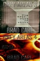 Grey Areas 3 & Grey Areas 4 (Box Set) ebook by Brad Carl