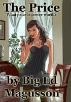 The Price - A Compassionate Courtesan Universe Short Story ebook by Big Ed Magusson
