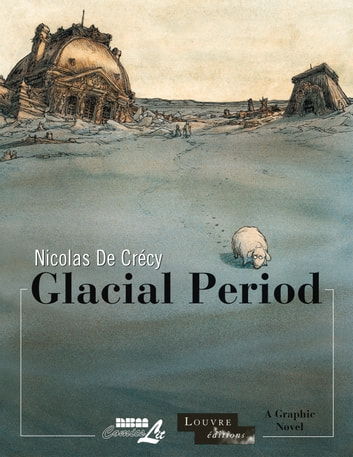 Glacial Period ebook by Nicolas De Crécy