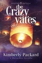 The Crazy Yates ebook by Kimberly Packard