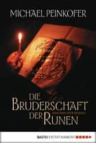 Die Bruderschaft der Runen - Historischer Roman ebook by Michael Peinkofer