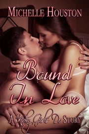 Bound In Love ebook by Michelle Houston