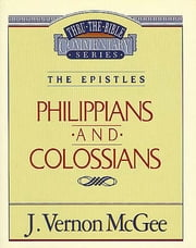 Thru the Bible Vol. 48: The Epistles (Philippians/Colossians) ebook by J. Vernon McGee