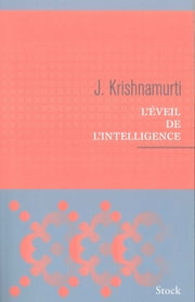 L'éveil de l'intelligence ebook by Jiddu Krishnamurti